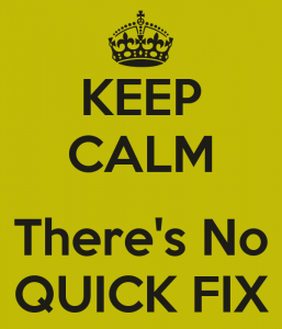Keep-Calm-No-Quick-Fix-257x300